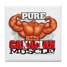 Pure CANADIAN Muscle! - Tile Coaster
