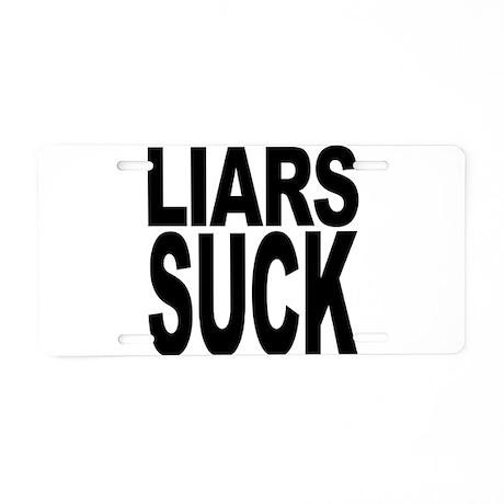 Liars Suck Aluminum License Plate