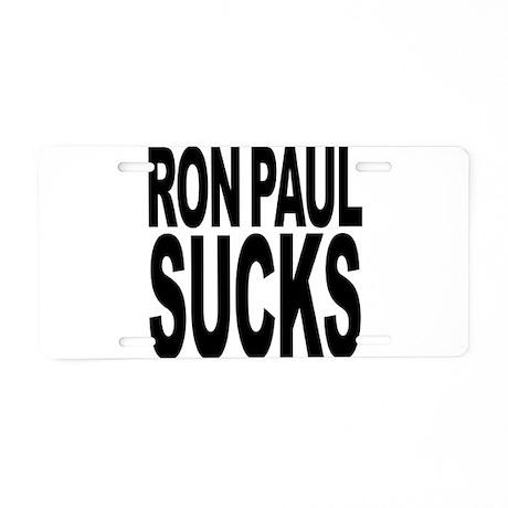 Ron Paul Sucks Aluminum License Plate