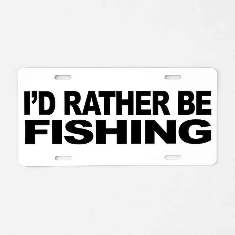 I 39 d rather be fishing i 39 d rather be fishing license plates for Fishing license plate