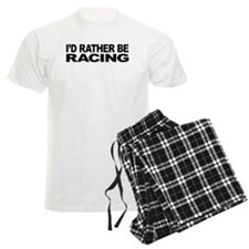 I'd Rather Be Racing Pajamas