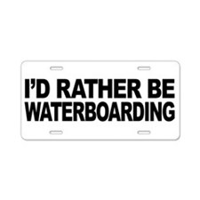 I'd Rather Be Waterboarding Aluminum License Plate