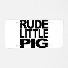Rude Little Pig Aluminum License Plate