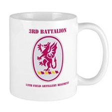 DUI - 3rd Bn - 13th FA Regt with Text Mug