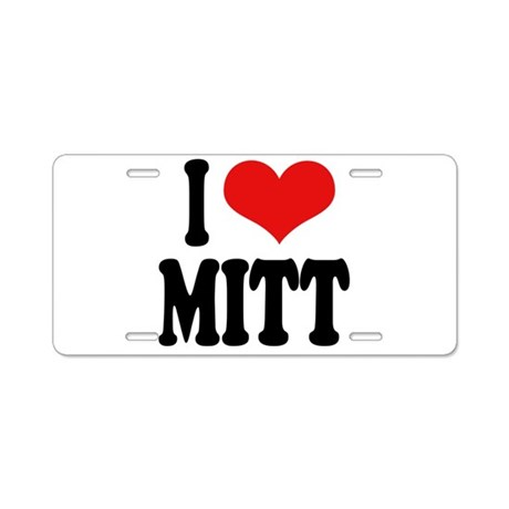 I Love Mitt Aluminum License Plate