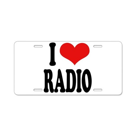I Love Radio Aluminum License Plate