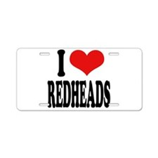I Love Redheads Aluminum License Plate