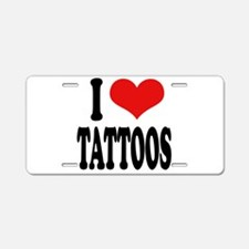 I Love Tattoos Aluminum License Plate