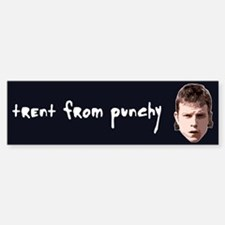 Trent From Punchy Bumper Bumper Sticker