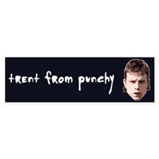 Trent From Punchy Bumper Sticker