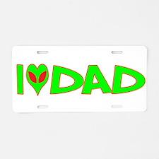I Love-Alien Dad Aluminum License Plate