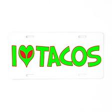 I Love-Alien Tacos Aluminum License Plate