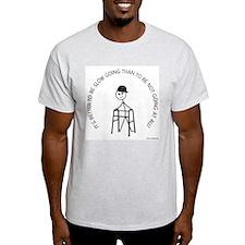 Slow Going Walker 1 T-Shirt