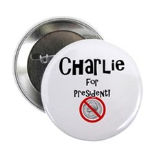 """Charlie for President 2.25"""" Button"""