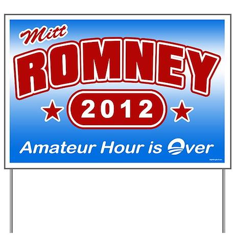 Romney - Amateur Hour Yard Sign