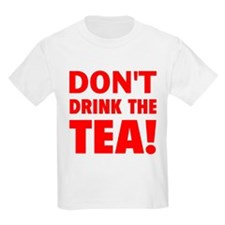 Don't Drink T-Shirt