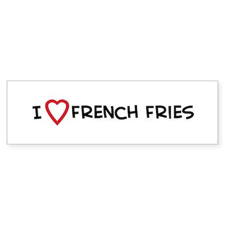 I Love French Fries Bumper Sticker
