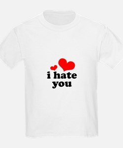 I Hate You T-Shirt