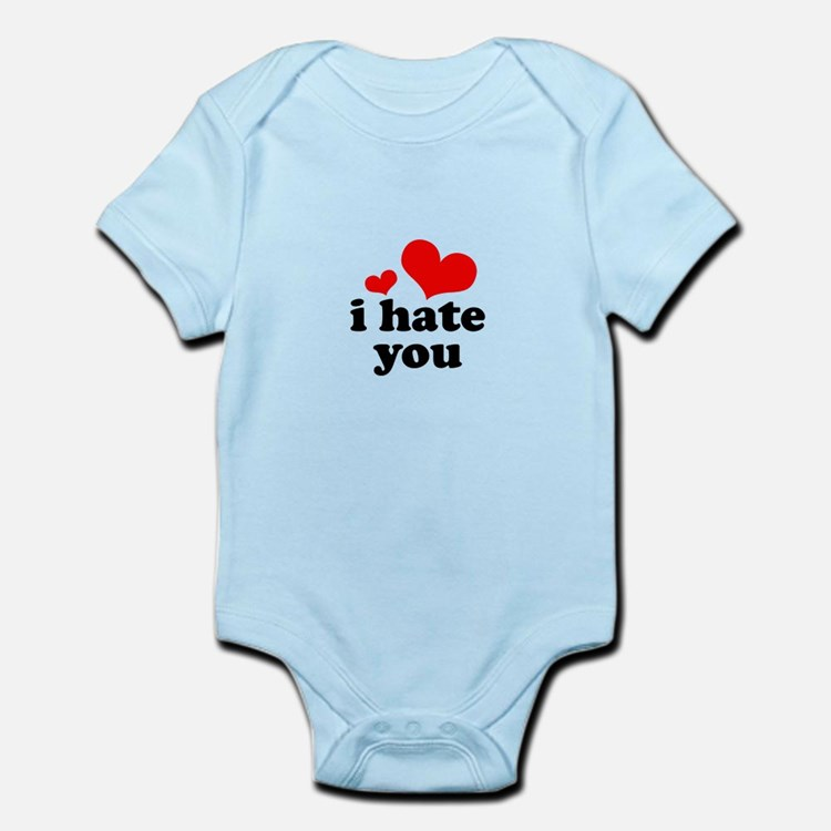 I Hate You Infant Bodysuit