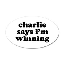 Charlie Says I'm Winning 38.5 x 24.5 Oval Wall Pee