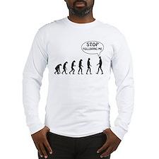 Stop Following Me Long Sleeve T-Shirt