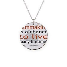 """""""Filmmaking is ..."""" Necklace"""