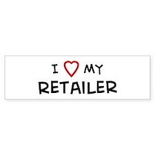 I Love Retailer Bumper Bumper Sticker