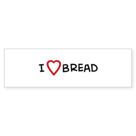I Love Bread Bumper Sticker
