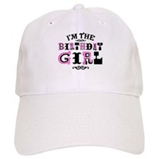 I'm The Birthday Girl Baseball Cap