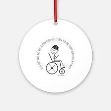 Slow Going Wheelchair 1 Ornament (Round)