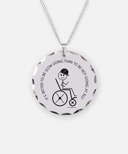 Slow Going Wheelchair 1 Necklace