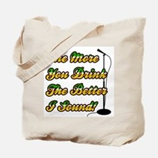 The More You Drink Tote Bag