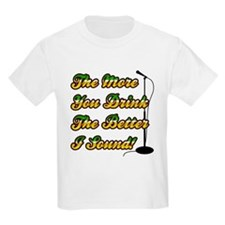 The More You Drink Kids T-Shirt