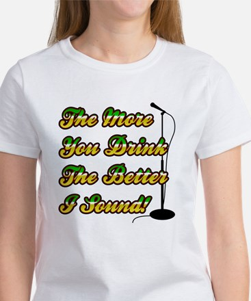 The More You Drink Women's T-Shirt
