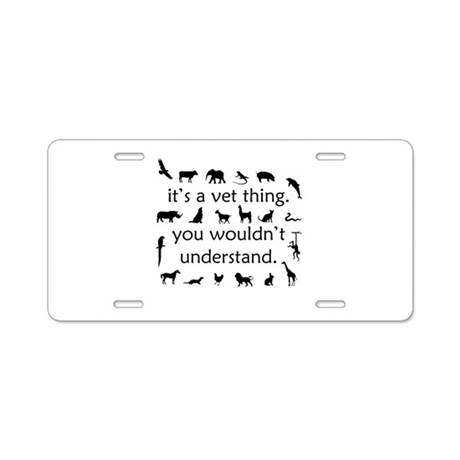 It's A Vet Thing Aluminum License Plate