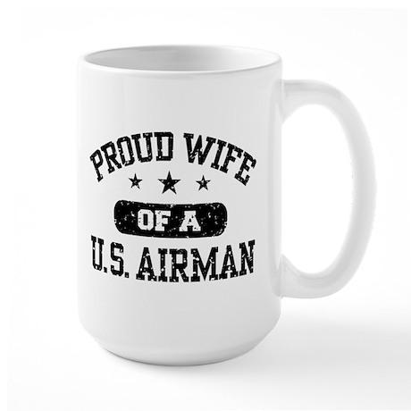 Proud Wife of a US Airman Large Mug