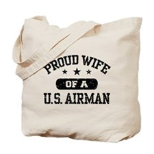 Proud Wife of a US Airman Tote Bag