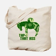 Tap That Ass Tote Bag