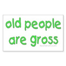Old People Are Gross Rectangle Decal