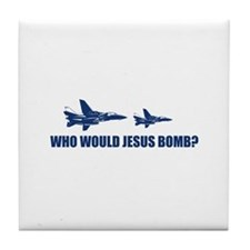 Who would Jesus bomb? - Tile Coaster