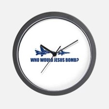 Who would Jesus bomb? -  Wall Clock