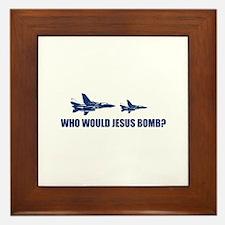 Who would Jesus bomb? - Framed Tile
