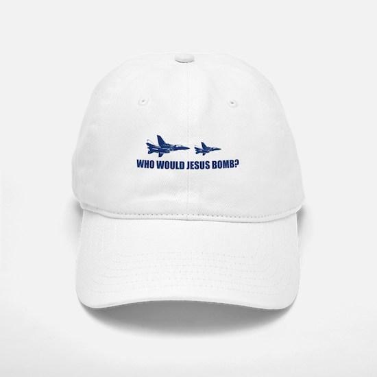 Who would Jesus bomb? - Baseball Baseball Cap