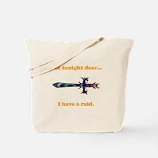 Not Tonight...Got A Raid! Tote Bag