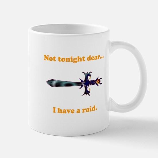 Not Tonight...Got A Raid! Mug