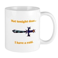 Not Tonight...Got A Raid! Mug