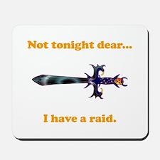 Not Tonight...Got A Raid! Mousepad