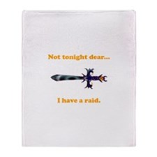 Not Tonight...Got A Raid! Throw Blanket