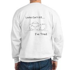 Looks Can't Kill (cat) Sweatshirt