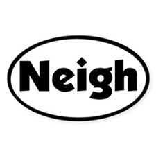 Neigh - Oval Decal